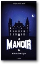 le-manoir,-tome-6---alec-et-le-strigoi-693048-120-200