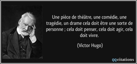 quote-une-piece-de-theatre-une-comedie-une-tragedie-un-drame-cela-doit-etre-une-sorte-de-victor-hugo-180786