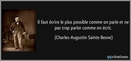 quote-il-faut-ecrire-le-plus-possible-comme-on-parle-et-ne-pas-trop-parler-comme-on-ecrit-charles-augustin-sainte-beuve-155345